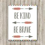 Be Kind. Be Brave.